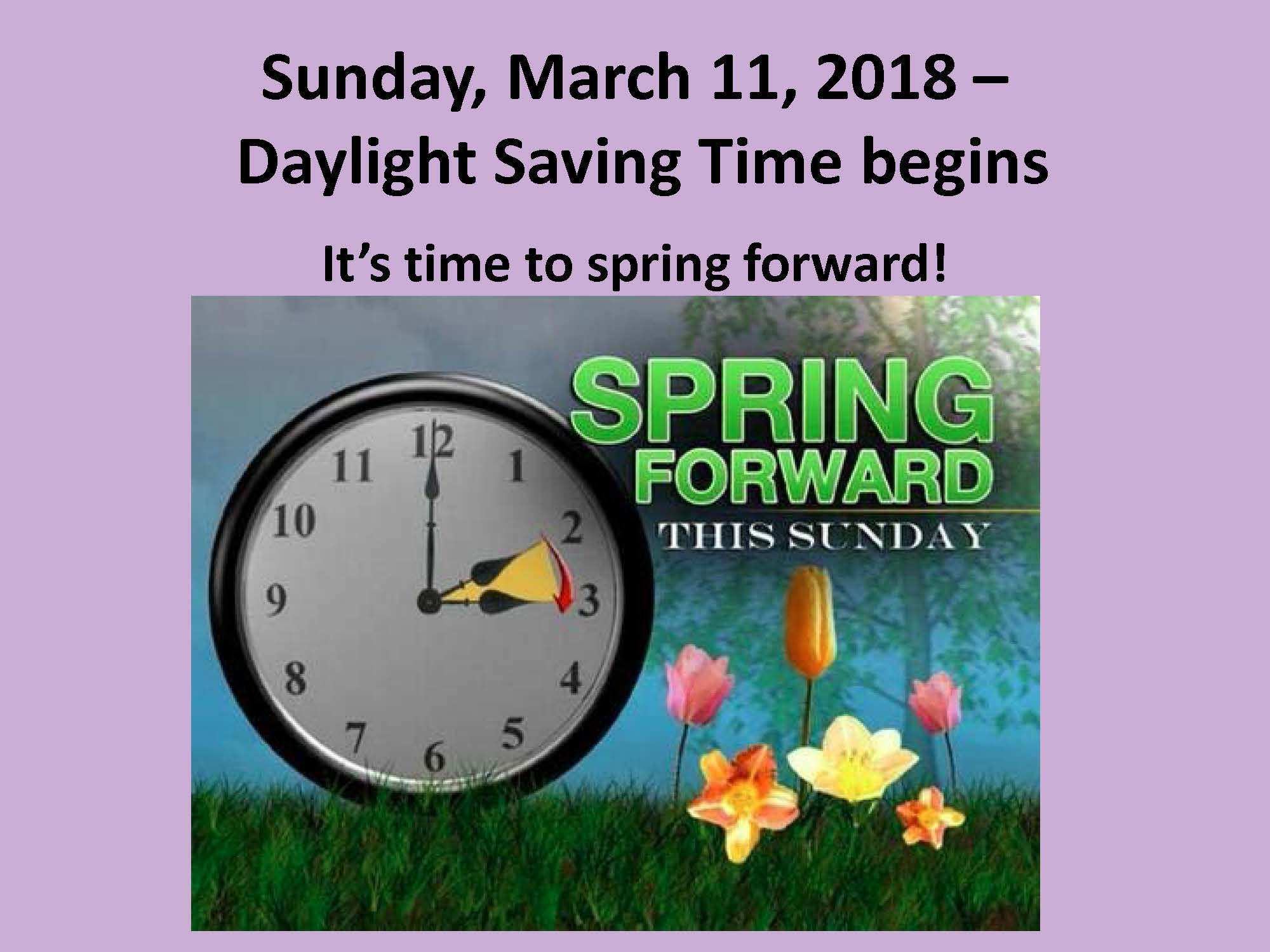 Its almost time to spring forward! Daylight saving time begins this Sunday March 11 at 200 am And yes this is the one where you lose an hour of